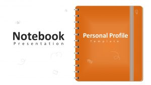 Personal Profile PowerPoint Template : Notebook